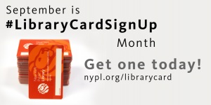 NYPL Libary Card Sign-up Month. Image Credit: NYPL