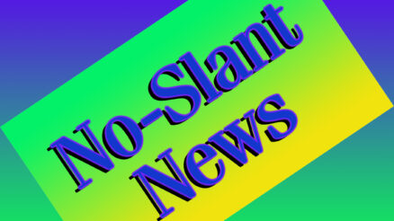 No-Slant News